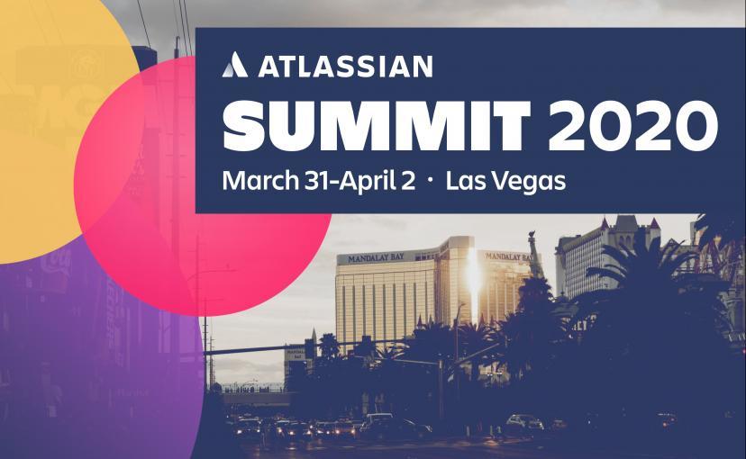 Atlassian Summit 2020 in Las Vegas - March 31-April 2
