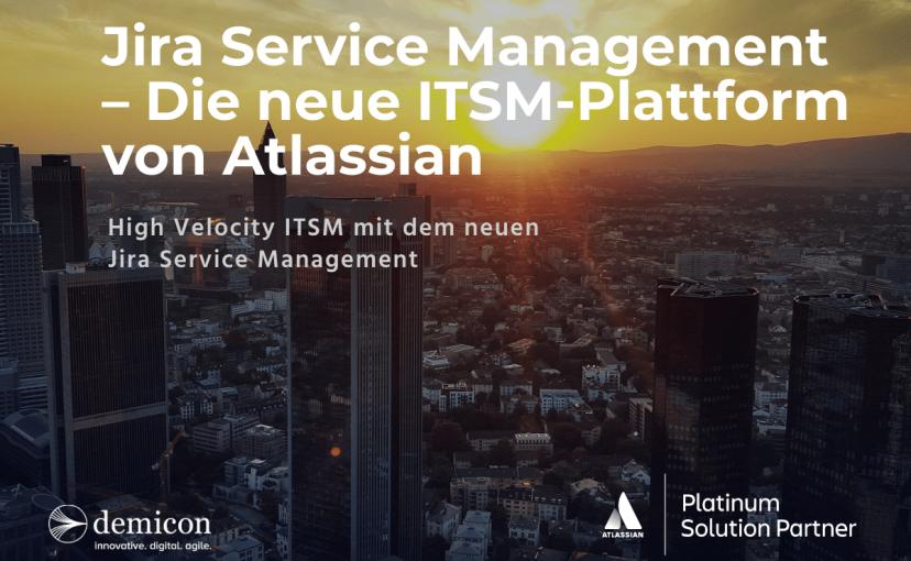 Jira Service Management – Die neue ITSM-Plattform von Atlassian
